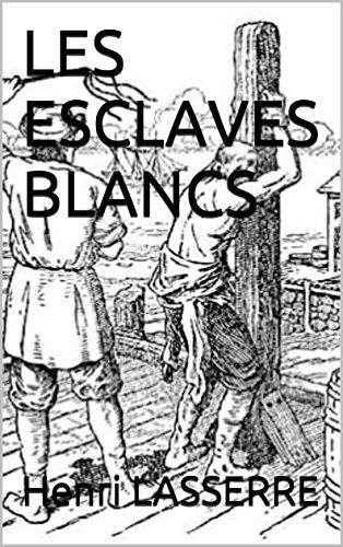 LES ESCLAVES BLANCS eBook: LASSERRE, Henri: Amazon.fr