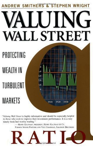 Valuing Wall Street Protecting Wealth in Turbulent Markets by Smithers, Andrew, Wright, Stephen [McGraw-Hill,2002] [Paperback]