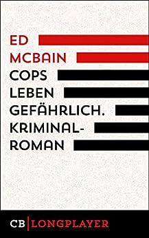 Cops leben gefährlich. 1. Kriminalroman aus dem 87. Polizeirevier Descargar ebooks Epub