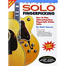 The Art of Solo Fingerpicking: How to Play Alternating-Bass Fingerstyle Guitar Solos-