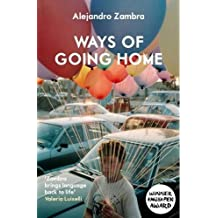 Ways of Going Home by Alejandro Zambra (3-Oct-2013) Paperback
