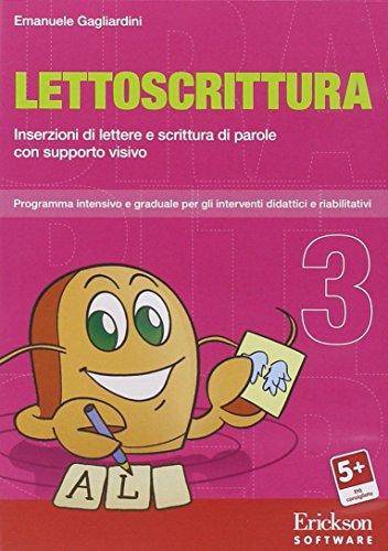 Lettoscrittura. Programma intensivo e graduale per gli interventi riabilitativi. CD-ROM: 3