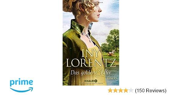 Das Goldene Ufer Roman Die Auswanderer Saga Band 1 Amazonde Iny