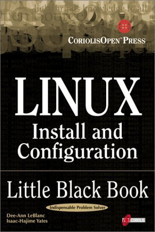 Linux Install and Configuration Little Black Book: The Must-Have Troubleshooting Guide to Installing and Configuring Linux by Dee-Ann LeBlanc (1999-11-04)