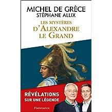 Les Mystères d'Alexandre le Grand (BIOGRAPHIES, ME)