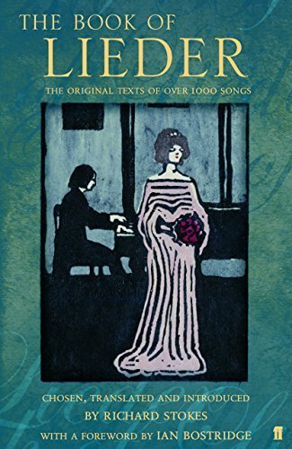 The Book of Lieder: The Original Text of Over 1000 Songs by Bostridge, Ian, Stokes, Richard (2005) Hardcover