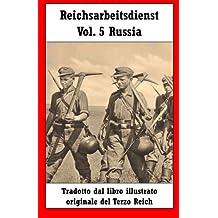 Reichsarbeitsdienst Vol. 5 Russia (Reichsarbeitsdienst - Italiano)