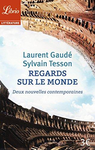 Regards sur le monde : Deux nouvelles contemporaines par Laurent Gaudé