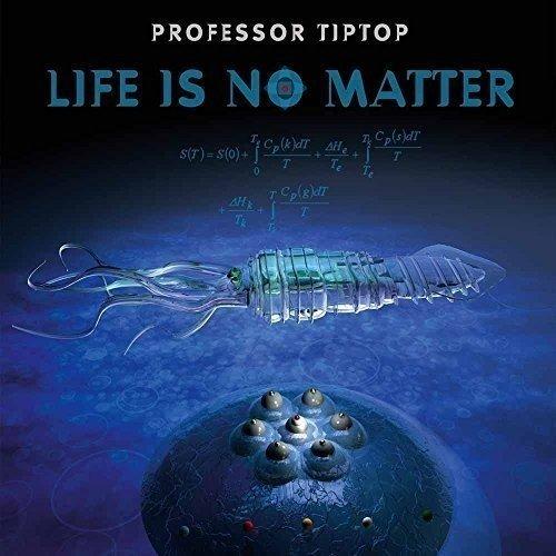Life Is No Matter (VINYL) - Professor Tip Top - 2017