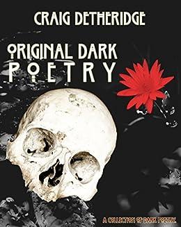 Original Dark Poetry: A Collection. by [Detheridge, Craig]