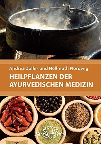 Heilpflanzen der Ayurvedischen Medizin: Ein praktisches Handbuch über Zubereitung, Wirkung und Anwendung von über 220 Ayurvedischen Heilpflanzen und ... Mit 340 Abbildungen und 400 Tabellen