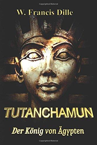 Tutanchamun: Der König von Ägypten