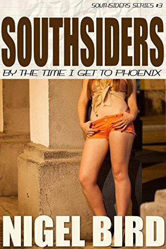 Southsiders - By The Time I Get To Phoenix (Jesse Garon Book 3) by Nigel Bird