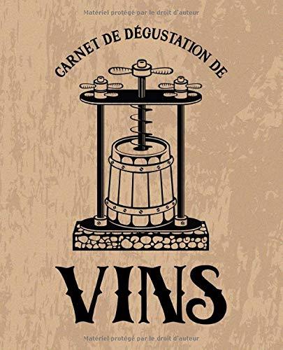Carnet de dégustation de vins: Un livre, journal, cahier et carnet de notes pour les amoureux du vin marron 0109 par Papeterie Bleu