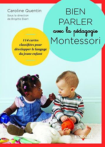 Bien parler avec la pédagogie Montessori (0-3 ans): 104 cartes classifiées pour développer le langage du jeune enfant