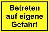 Betreten auf eigene Gefahr! 200 x 300 mm Warn- Hinweis- und Verbotsschild PST-Kunststoff ~ schneller Versand innerhalb 24 Stunden ~