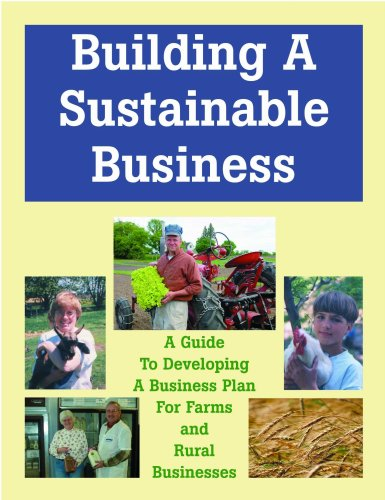 Building a Sustainable Business: A Guide to Developing a Business Plan for Farms and Rural Businesses / by the Minnesota Institute for Sustainable ... Agriculture Network Handbook Series)