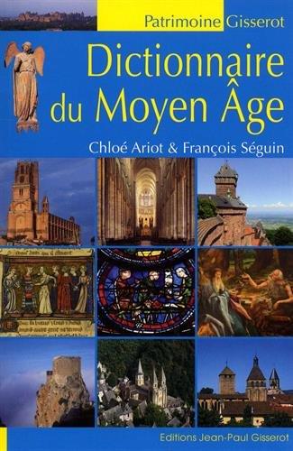 Dictionnaire du Moyen Age par Chloé Ariot