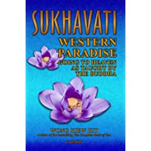 Sukhavati: Western Paradise Going to Heaven as Taught by the Buddha