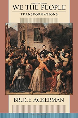 We the People: Transformation v. 2 by Bruce Ackerman (2000-09-01)