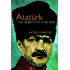Ataturk: The Rebirth of a Nation