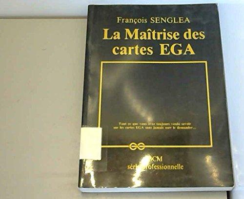 La maîtrise des cartes EGA par François Senglea