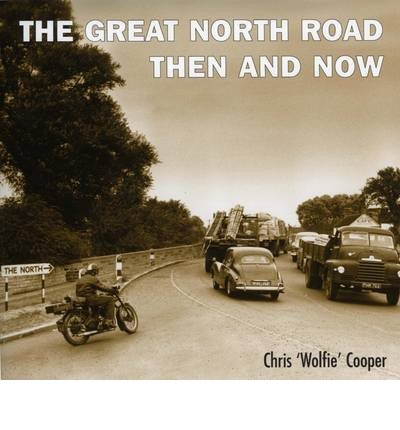 [(The Great North Road Then and Now)] [ By (author) Chris Cooper ] [May, 2013]
