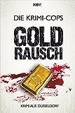 Goldrausch: Krimi aus Düsseldorf (Struller & Jensen)