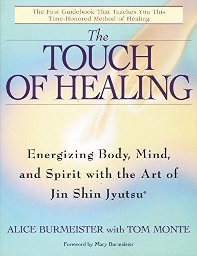 Health Body-mind-spirit (The Touch of Healing: Energizing the Body, Mind, and Spirit With Jin Shin Jyutsu)