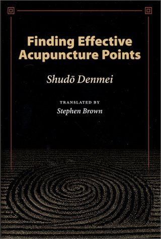 Finding Effective Acupuncture Points by Shudo Denmei (1-Nov-2002) Paperback