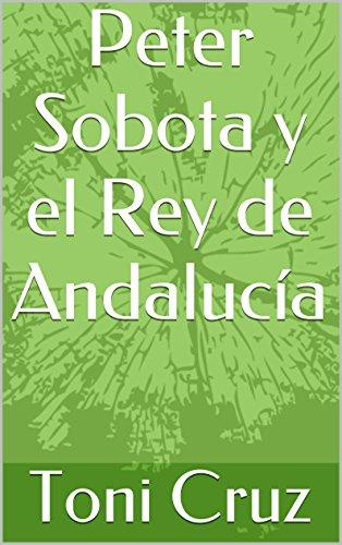 Peter Sobota y el Rey de Andalucía por Toni Cruz