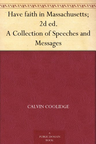 Have faith in Massachusetts; 2d ed. A Collection of Speeches and Messages (English Edition)