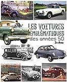 Les voitures emblématiques des années 50