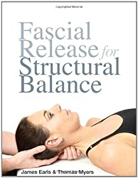 Fascial Release for Structural Balance by James Earls (2010-06-30)