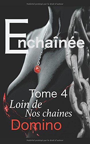 Enchainée: Loin de nos chaines