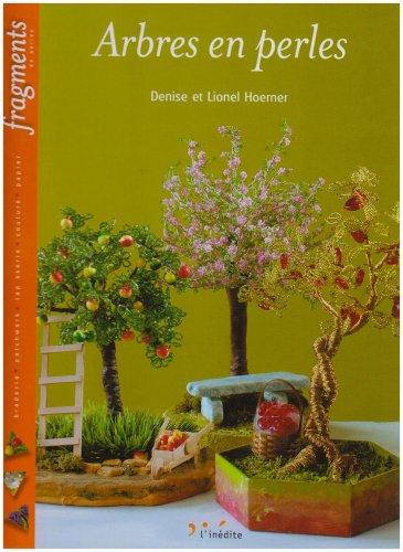 Arbres en perles par Denise Hoerner, Lionel Hoerner