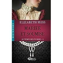 Mariée et Soumise: Au Temps des Tudors, T1 (Historique) (French Edition)