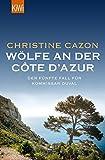 Wölfe an der Côte d'Azur: Der fünfte Fall für Kommissar Duval (Kommissar Duval ermittelt, Band 5) - Christine Cazon