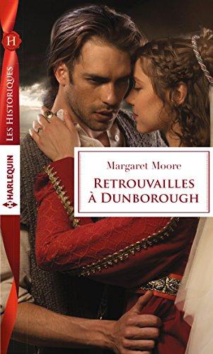 Retrouvailles à Dunborough (Les Historiques) par [Moore, Margaret]