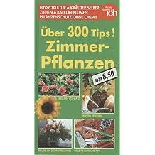 Über 300 Tips:Zimmer-Pflanzen