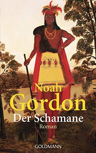 Der Schamane: Roman (Die