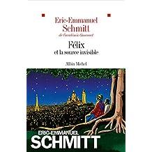 Felix et la source invisible de Eric-Emmanuel Schmitt