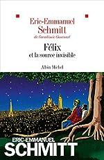Félix et la source invisible de Éric-Emmanuel Schmitt