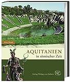 Aquitanien in römischer Zeit (Zaberns Bildbände zur Archäologie)