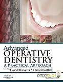 Advanced Operative Dentistry E-Book: A Practical Approach