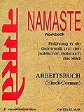 NAMASTE - Einführung in die Grammatik und den praktischen Gebrauch des Hindi - Arbeits- und Übungsbuch zum Lehrbuch (Indische Sprachbücher)