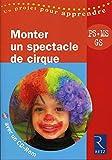 Monter un Spectacle de cirque - PS, MS, GS - avec 1 Cédérom
