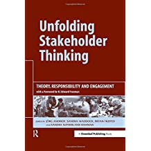 Unfolding Stakeholder Thinking: Theory, Responsibility and Engagement
