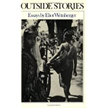 Outside Stories: Essays by Eliot Weinberger (1993-02-04)