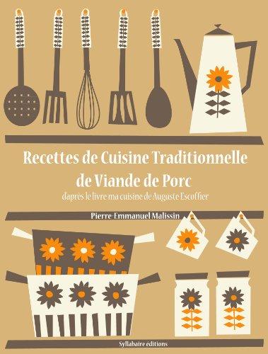 Recettes de Cuisine Traditionnelle de Viande de Porc (La cuisine d'Auguste Escoffier t. 14)